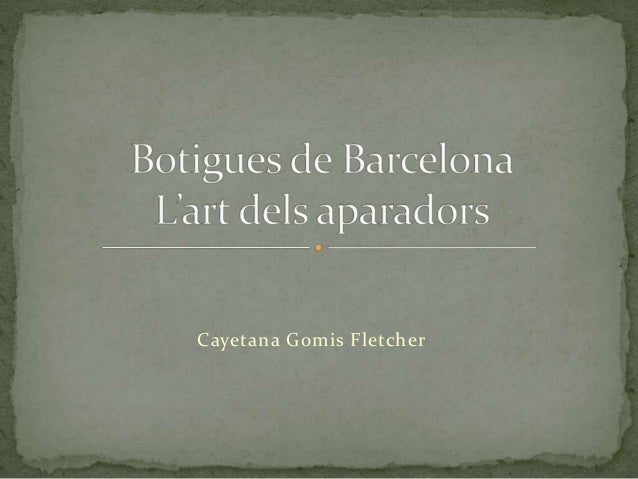 402ad2ca590a7 Botigues de Barcelona. L art dels aparadors