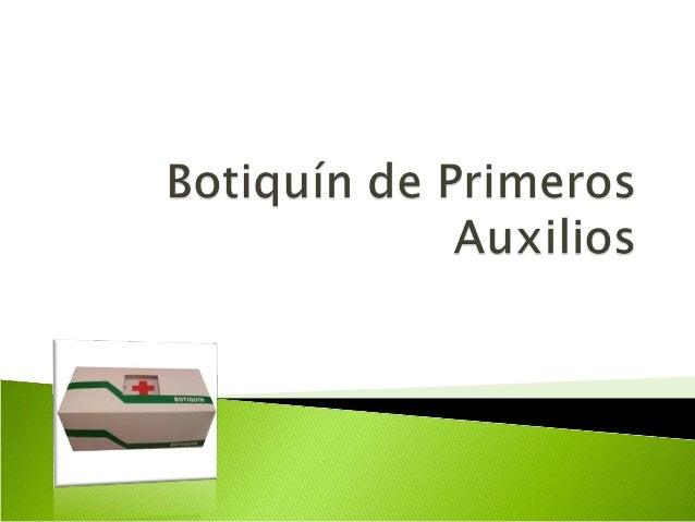  El botiquín es el elemento destinado a contener el conjunto de materiales necesarios para realizar pequeñas curas de urg...