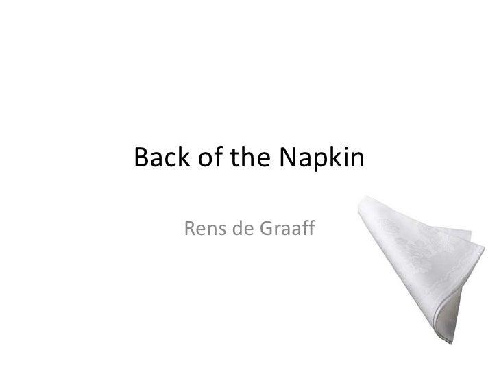 Back of the Napkin<br />Rens de Graaff<br />