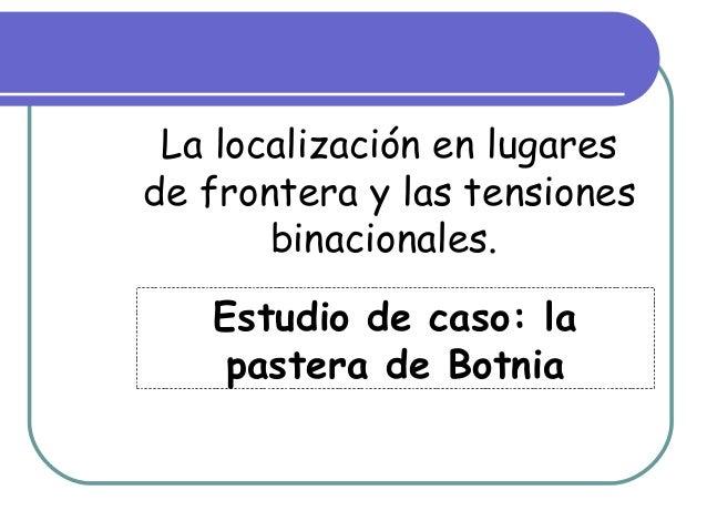 La localización en lugaresde frontera y las tensionesbinacionales.Estudio de caso: lapastera de Botnia