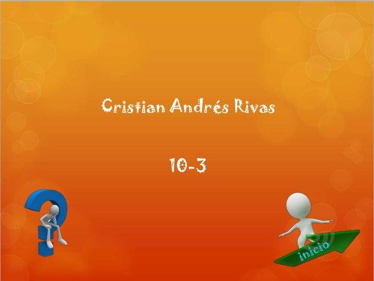 Cristian Andrés Rivas        10-3