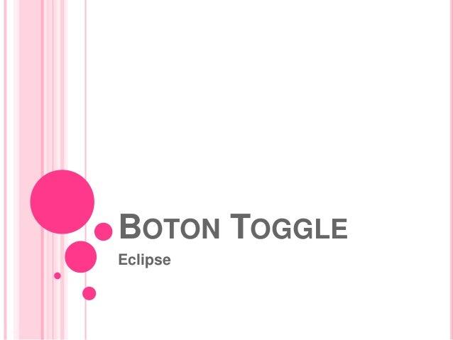 BOTON TOGGLE Eclipse