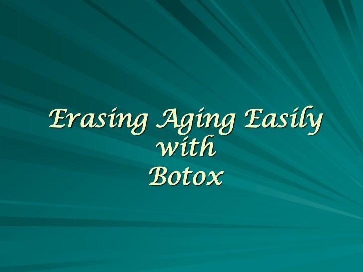 Erasing Aging Easily        with       Botox