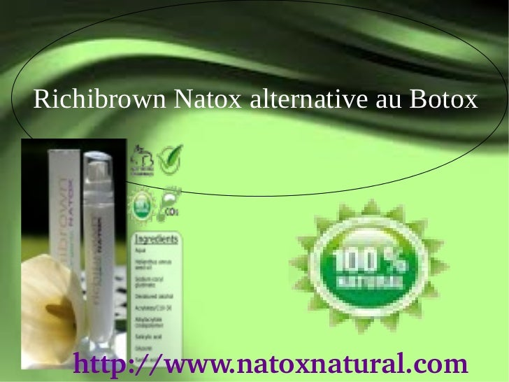 Richibrown Natox alternative au Botox   http://www.natoxnatural.com