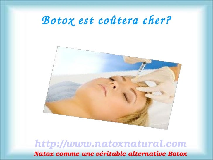 Botoxestcoûteracher?http://www.natoxnatural.comNatoxcommeunevéritablealternativeBotox