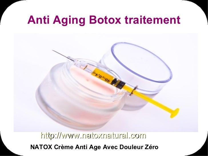 Anti Aging Botox traitement  http://www.natoxnatural.comNATOX Crème Anti Age Avec Douleur Zéro
