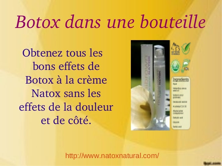 Botoxdansunebouteille Obteneztousles   bonseffetsde Botoxàlacrème   Natoxsansleseffetsdeladouleur     ...