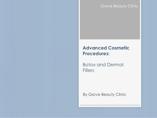 Grove Beauty ClinicAdvanced CosmeticProcedures:Botox and DermalFillersBy Grove Beauty Clinic
