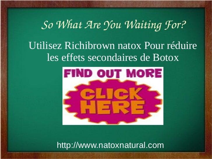 SoWhatAreYouWaitingFor?Utilisez Richibrown natox Pour réduire     les effets secondaires de Botox      http://www.nat...