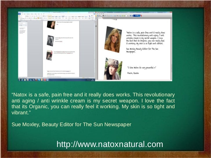 """""""Natox is a safe, pain free and it really does works. This revolutionaryanti aging / anti wrinkle cream is my secret weapo..."""
