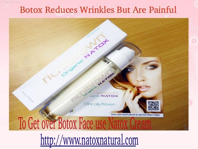 Botox Reduces Wrinkles But Are Painful To Get over Botox Face use Natox Cream      http://www.natoxnatural.com