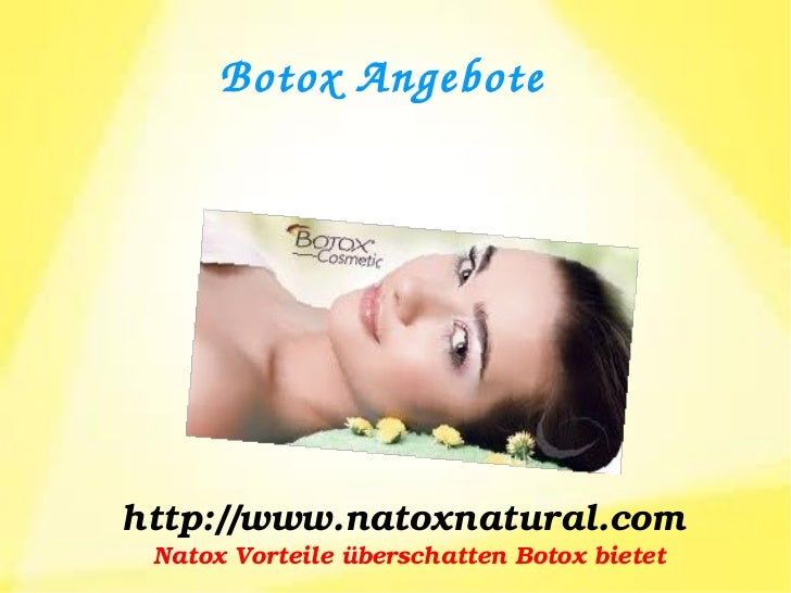 BotoxAngebotehttp://www.natoxnatural.com NatoxVorteileüberschattenBotoxbietet