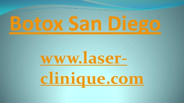 Botox San Diego www.laser- clinique.com