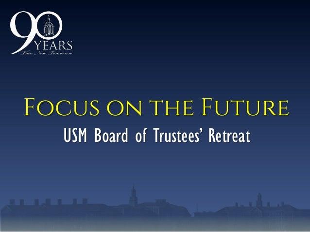 Focus on the FutureUSM Board of Trustees' Retreat