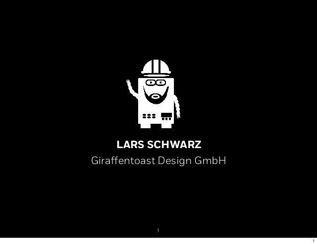 LARS SCHWARZ Giraffentoast Design GmbH 1 1