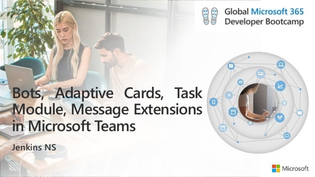 Bots, Adaptive Cards, Task Module, Message Extensions in Microsoft Teams Jenkins NS