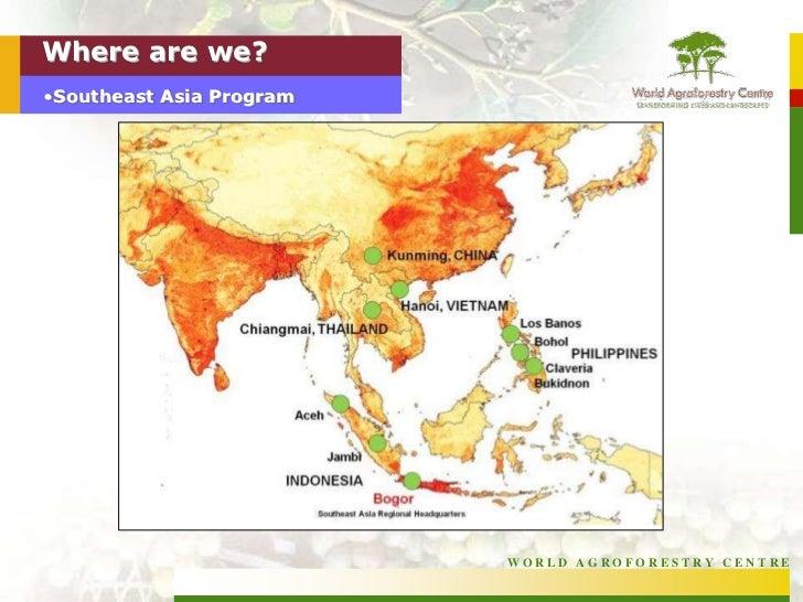 Where are we?<br /><ul><li>Southeast Asia Program </li></li></ul><li>Southeast Asia<br />Regional characteristics<br />Bet...
