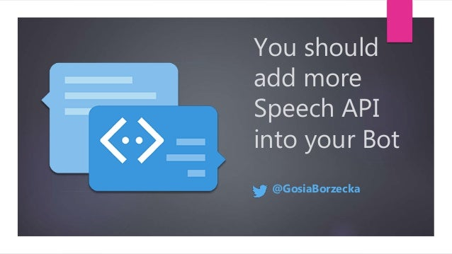 You should add more Speech API into your Bot @GosiaBorzecka