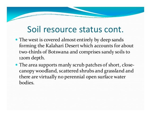 Status of soil resources in botswana and the needs and for About soil resources