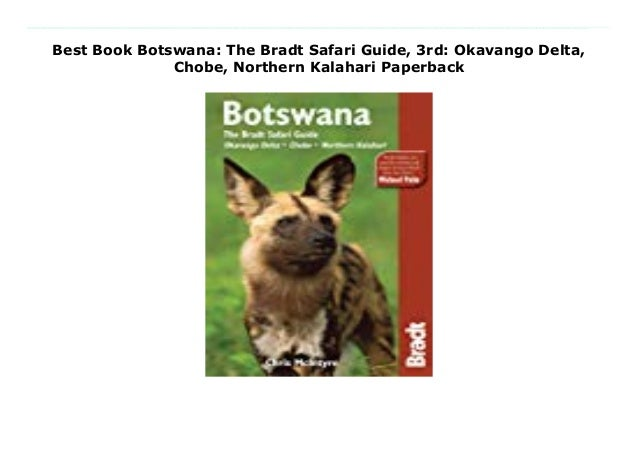 Northern Kalahari Okavango Delta Botswana The Bradt Safari Guide Chobe