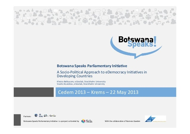 Partners:  Botswana Speaks Parliamentary Ini5a5ve  is a project co-‐funded by       ...