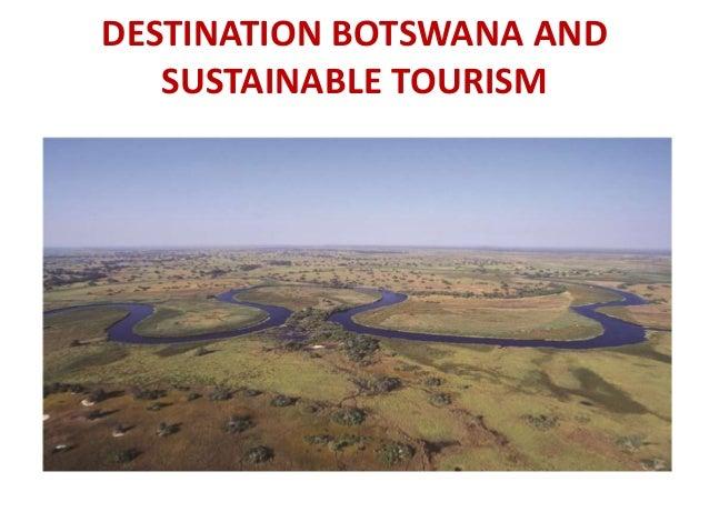 DESTINATION BOTSWANA AND SUSTAINABLE TOURISM