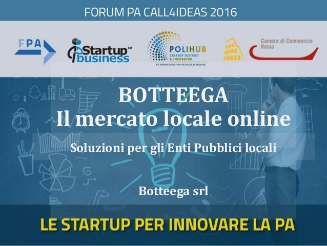BOTTEEGA Il mercato locale online Botteega srl Soluzioni per gli Enti Pubblici locali