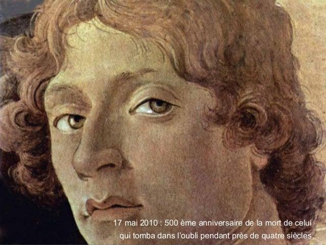 17 mai 2010 : 500 ème anniversaire de la mort de celui qui tomba dans l'oubli pendant près de quatre siècles…