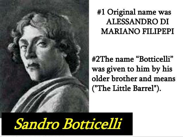 """#1 Original name was               ALESSANDRO DI              MARIANO FILIPEPI            #2The name """"Botticelli""""         ..."""