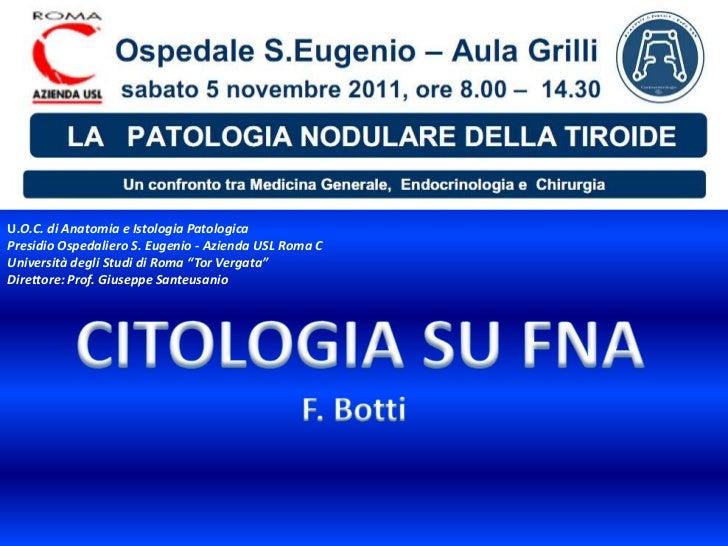 U.O.C. di Anatomia e Istologia PatologicaPresidio Ospedaliero S. Eugenio - Azienda USL Roma CUniversità degli Studi di Rom...