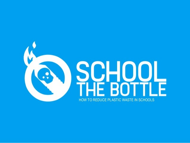HOW TO REDUCE PLASTIC WASTE IN SCHOOLS