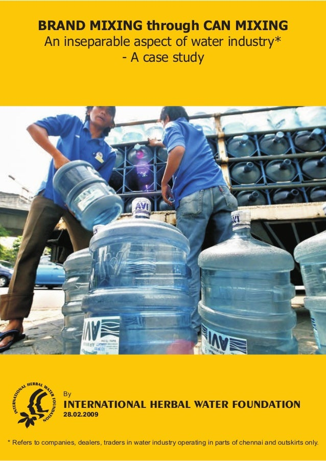 BRAND MIXING through CAN MIXING  An inseparable aspect of water industry*  - A case study  By  INTERNATIONAL HERBAL WATER ...