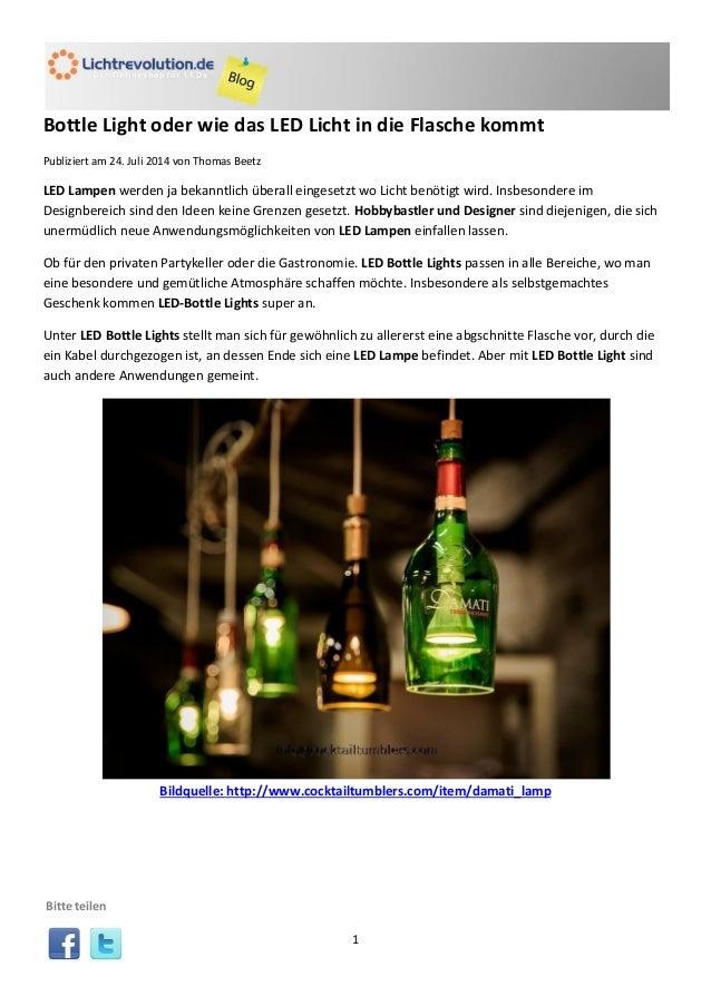 1 Bottle Light oder wie das LED Licht in die Flasche kommt Publiziert am 24. Juli 2014 von Thomas Beetz LED Lampen werden ...