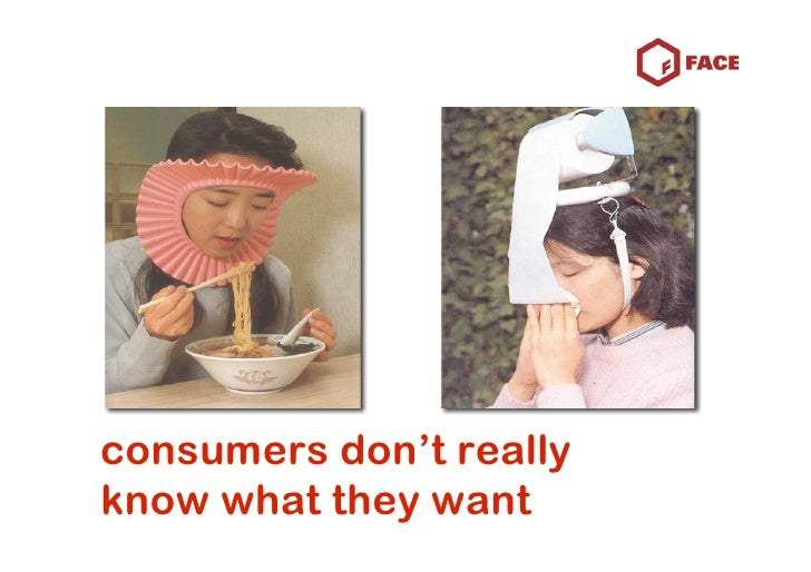 consumers don't really know what they want