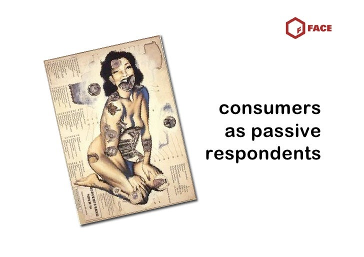 consumers   as passive respondents