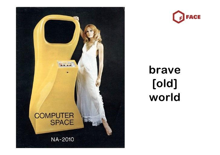 brave [old] world