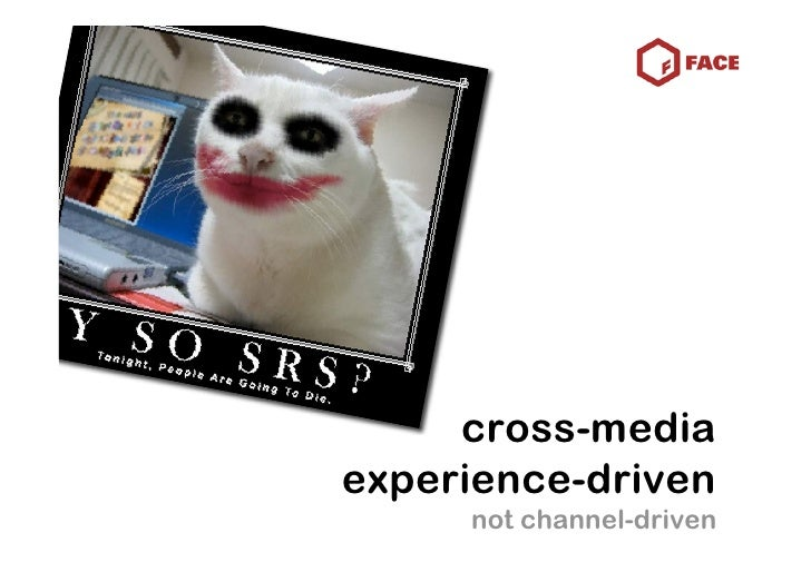 cross-media experience-driven      not channel-driven