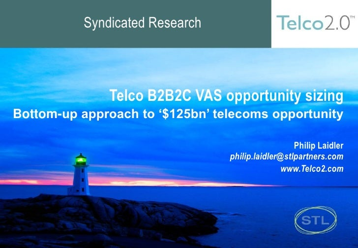Syndicated Research                  Telco B2B2C VAS opportunity sizing Bottom-up approach to '$125bn' telecoms opportunit...