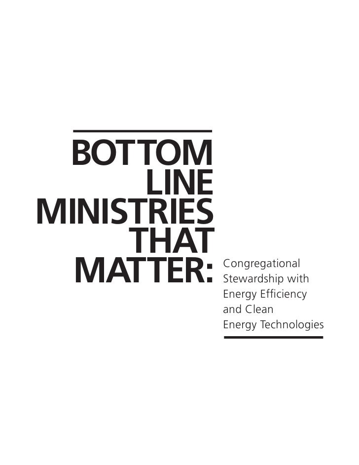 Bottom      LineMinistries     That  Matter:    Congregational             Stewardship with             Energy Efficiency ...