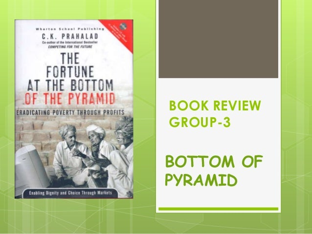 BOOK REVIEW GROUP-3 BOTTOM OF PYRAMID