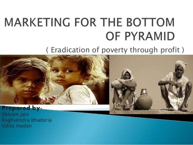 ( Eradication of poverty through profit )  Prepared by-  Shivam jain  Raghvendra bhadoria  Udita madan