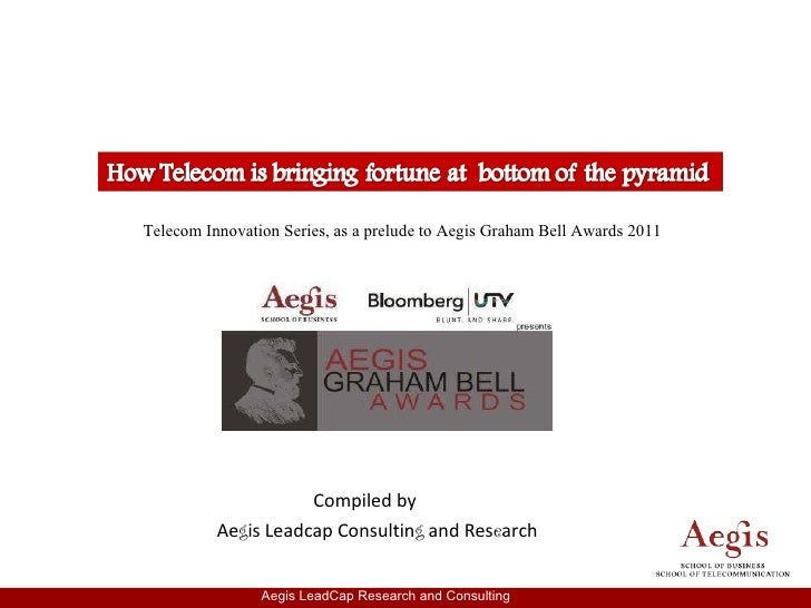 Compiled by Ae g is Leadcap Consultin g  and Res e arch Telecom Innovation Series, as a prelude to Aegis Graham Bell Award...