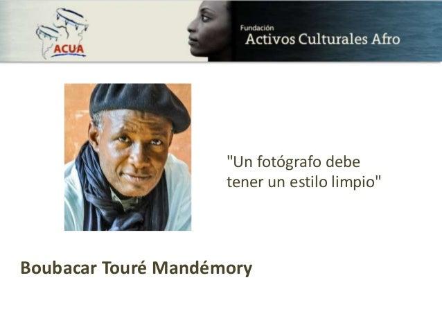 "Boubacar Touré Mandémory ""Un fotógrafo debe tener un estilo limpio"""