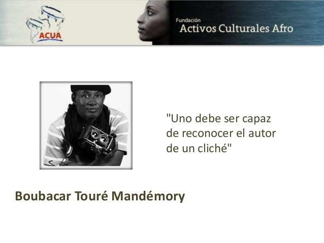"""Boubacar Touré Mandémory """"Uno debe ser capaz de reconocer el autor de un cliché"""""""