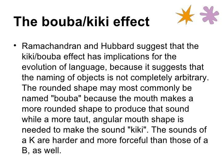the bouba kiki effect and language My 4 year old brother distinguishing between the bouba and the kiki.