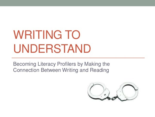 WRITING TOUNDERSTANDBecoming Literacy Profilers by Making theConnection Between Writing and Reading
