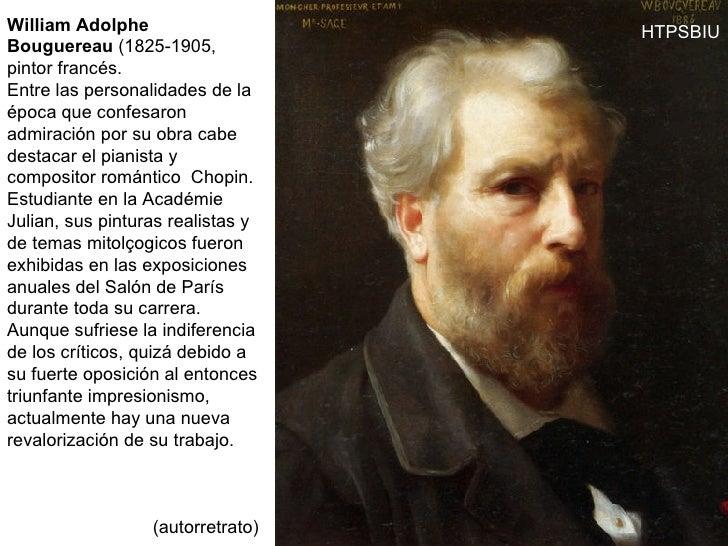 William Adolphe Bouguereau  (1825-1905, pintor francés. Entre las personalidades de la época que confesaron admiración por...