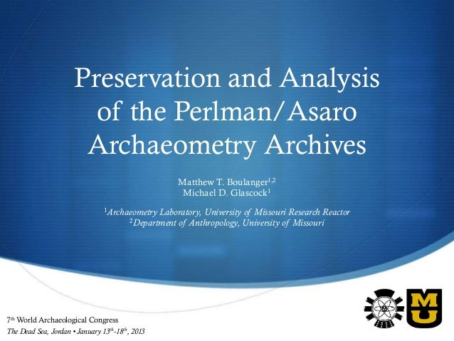 Preservation and Analysis                        of the Perlman/Asaro                       Archaeometry Archives         ...