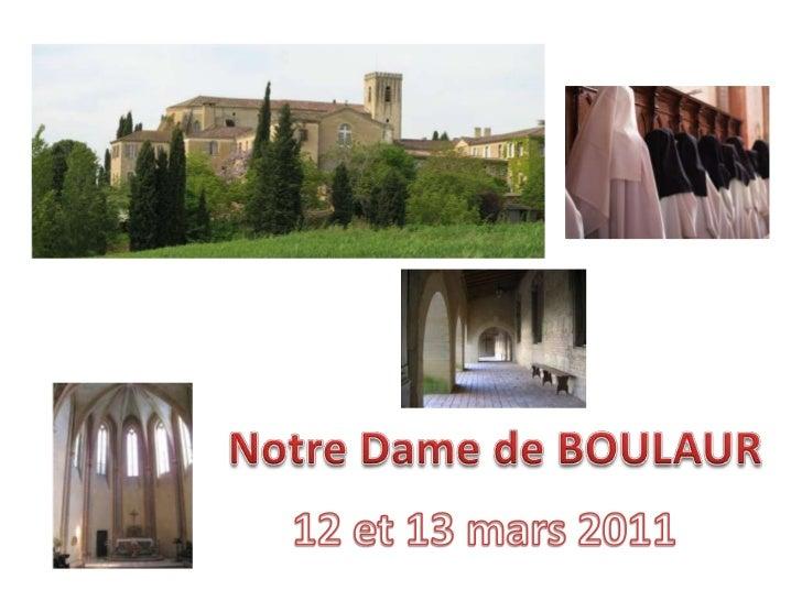Notre Dame de BOULAUR<br />12 et 13 mars 2011<br />
