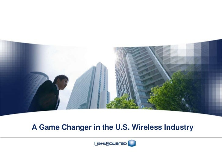 A Game Changer in the U.S. Wireless Industry